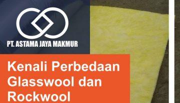 kenali-perbedaan-glasswool-dan-rockwool-astama-jaya-makmur-2